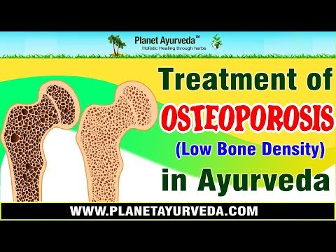 Treatment of Osteoporosis ( Low Bone Density) in Ayurveda - Increase Your Bone Density Naturally