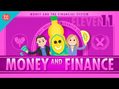 Money and Finance: Crash Course Economics #11