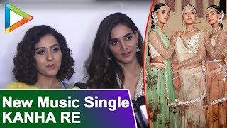 KANHA RE | Neeti Mohan | Shakti Mohan | Mukti Mohan Talk About New Music Single