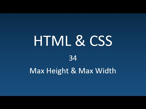 HTML & CSS - 34 - Max Height & Max Width