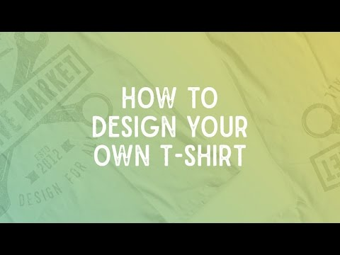 How to Design Your Own T-Shirt