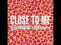 Ellie Goulding, Diplo, Swae Lee - Close To Me ft. Swae Lee of Rae Sremmurd (Clean Version)