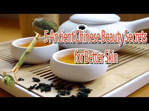 5 Ancient Chinese Beauty Secrets for Better Skin | Useful info