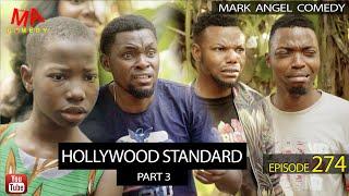 HOLLYWOOD STANDARD part 3 (Mark Angel Comedy) (Episode 274)