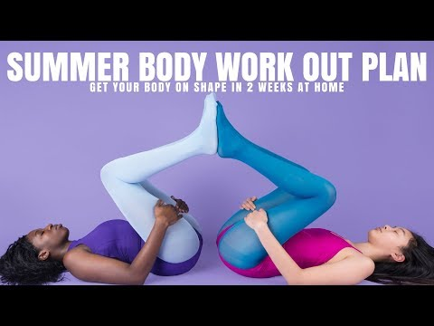 EASY SUMMER BODY WORKOUT PLAN FOR EVERYONE - GET YOUR BODY ON SHAPE IN 2 WEEKS AT HOME