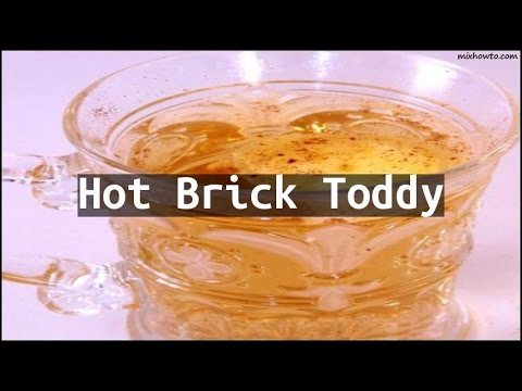Recipe Hot Brick Toddy