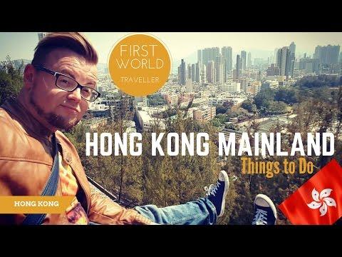 THINGS TO DO IN HONG KONG | HONG KONG MAINLAND | FIRST WORLD TRAVELLER