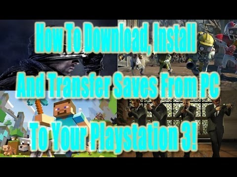 How to Download, Install and Transfer Saves From PC to PS3 (no jailbreak)
