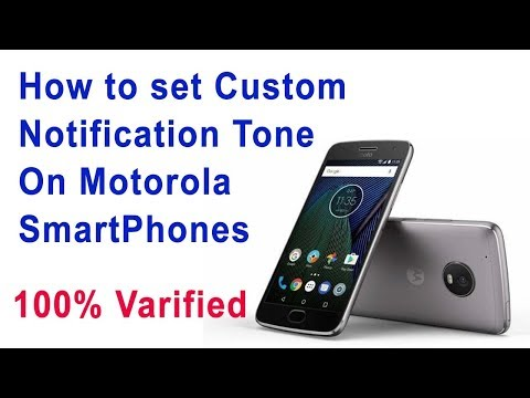 How To Set Custom Notification tone On Moto G5S / Moto G5S Plus