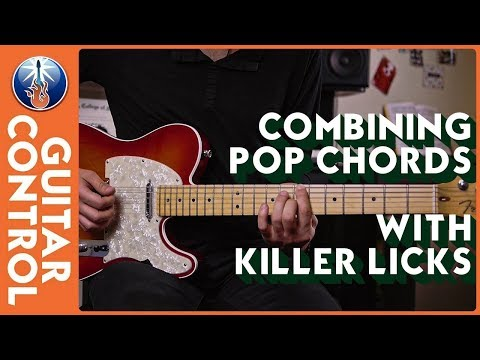 Combining Pop Chords With Killer Licks