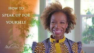 How To Speak Up For Yourself - Lisa Nichols