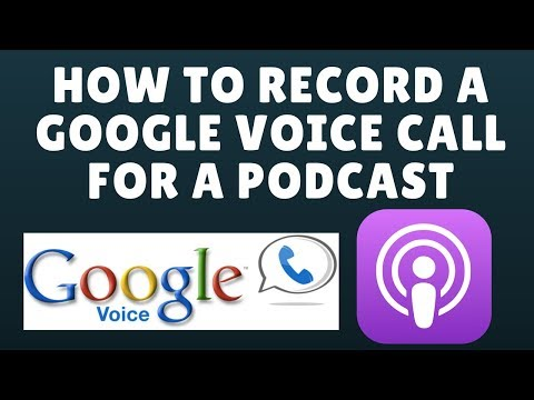 How to Record Phone Call for Your Podcast Using Google Voice