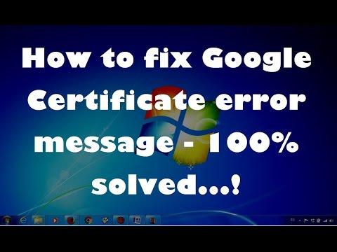 How to fix Google Certificate error message - 100% solved...!