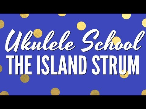 Strumming Pattern 19 ~ Ukulele School: The Island Strum AND CHUCK!