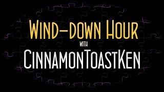 Wind-down Hour [5] ft. CinnamonToastKen