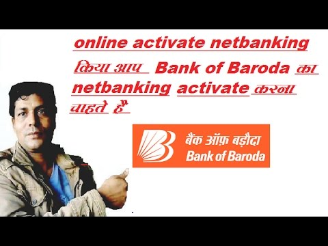how to/activate netbanking in bank of baroda/2018