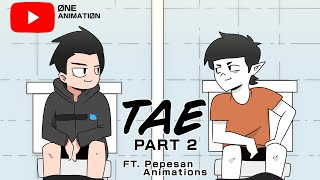 TAE PART 2 | Pinoy Animation Ft. Pepesan Animations