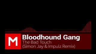 Bloodhound Gang - The Bad Touch (Simon Jay & Impulz Remix)