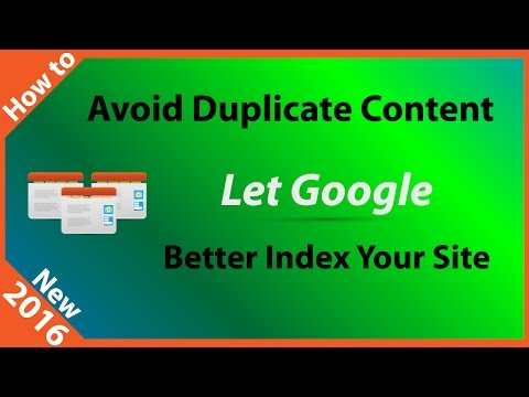 How to Avoid Duplicate Content and Let Google Better Index Your Site