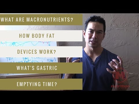What are Macronutrients? How Body Fat Percentage Devices Work? Gastric Emptying Time Explained