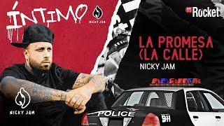 15. La Promesa (La Calle) - Nicky Jam | Video Letra