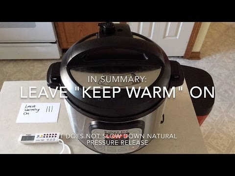 Instant Pot Pressure Cooker - Natural Pressure Release - Keep Warm Mode On or Off
