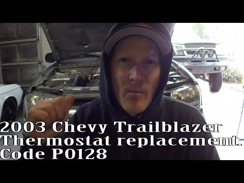 2003 Chevy Trailblazer p0128 Thermostat Replacement the EASY way !