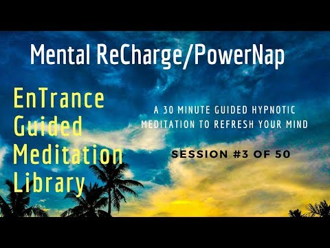 #3/50. Mental Recharge Self Hypnosis - EnTrance ReCharge PowerNap Meditations - 30