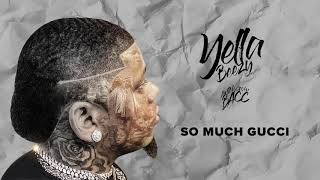 """Yella Beezy - """"So Much Gucci"""" (Official Audio)"""