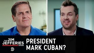Mark Cuban - Becoming the Second Billionaire, Reality-Star President - The Jim Jefferies Show