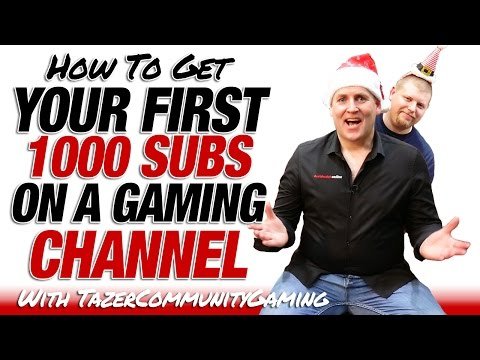 How To Get Your First 1000 Subscribers On A Gaming Channel