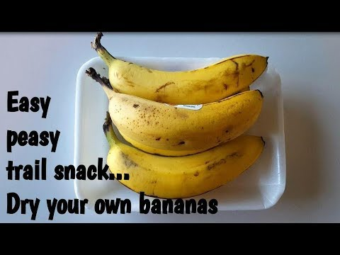 Make your own dried bananas -- Backpacking Trail snack