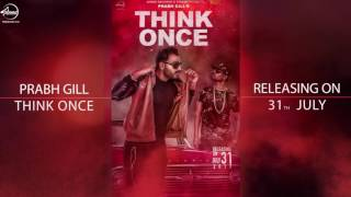 Latest Punjabi Song 2017 | Motion Poster | Think Once | Prabh Gill Feat. Roach Killa | TeamDG