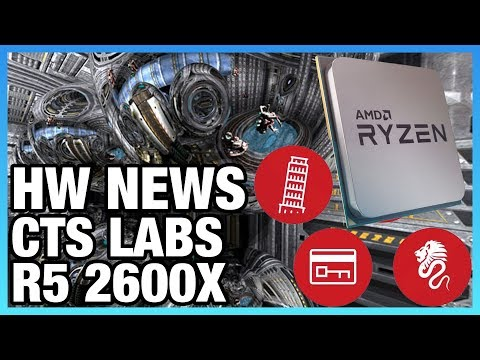 HW News: CTS Labs Avoids Questions, R5 2600X Specs, Dead Wafers