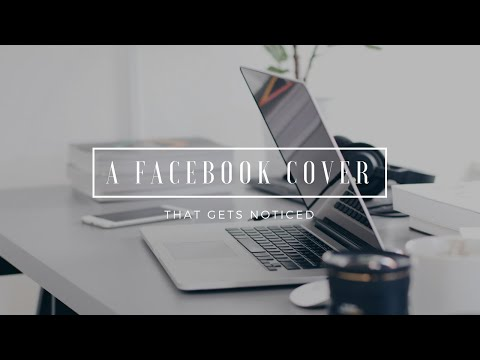 How to Create a Facebook Cover Image That Gets Noticed