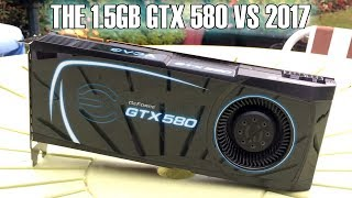 How Capable Is The 1.5GB GTX 580 In 2017?