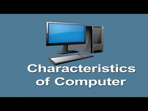 What are the characteristics of computer?