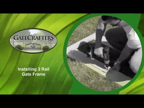 Installing a 3 Rail Gate Frame
