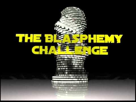 You can still take the Blasphemy Challenge