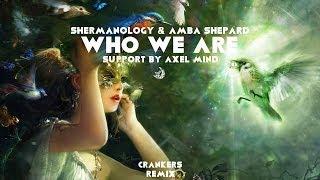 Shermanology & Amba Shepherd - Who We Are (Crankers Remix)