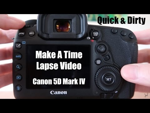 How To Shoot A Time Lapse Video: Canon 5D Mark IV