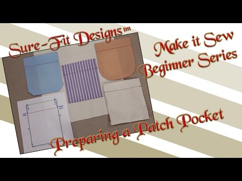 Tutorial 21 Beginning Sewing Series Make it Sew – How to sew Pockets by Sure-Fit Designs™