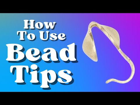 How to Use Bead Tips To Finish Your Jewelry-Friday Findings