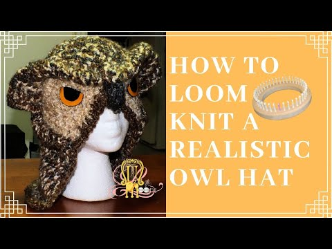 How to Loom Knit a Realistic Owl Hat