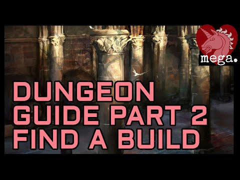 MEGA Guide to Dungeons Part 2 - Finding a Build