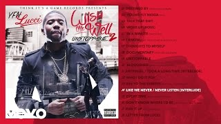 YFN Lucci - Like We Never / Never Listen (Interlude) (Audio)