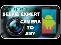 How to Install Oppo F1s Selfie Camera Application to Any Android phone