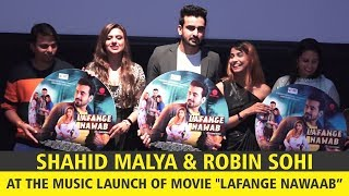 Shahid Malya & Robin Sohi At The Music Launch Of Movie Lafange Nawaab