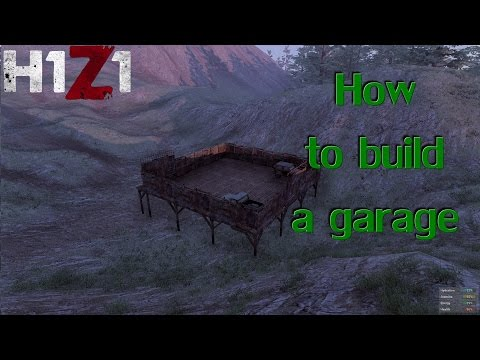 H1Z1 - Tutorial - How to build a garage