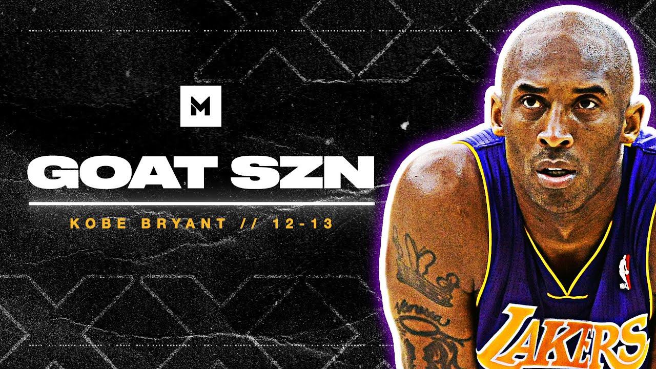 The Last Great Season Of Kobe Bryant : 2012-13 EPIC Highlights   GOAT SZN
